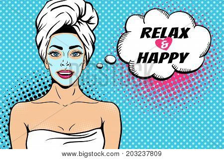 Pop art female face. Sexy young woman with in bath towel with cosmetic mask on her face smiling and Relax and Happy speech bubble. Vector bright background in pop art retro comic style.