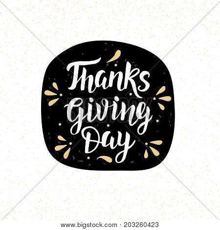 Thanksgiving Day lettering for greeting cards, invitations, posters, banners, stickers, tags, party or sale flyers and labels. Vector Illustration. Hand drawn typographic design, modern calligraphy