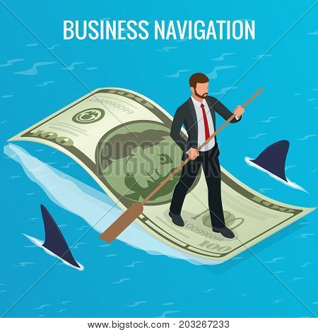 Isometric Business navigation concept. Businessman on currency floats among sharks. Isometric Business navigation concept. Good direction. Concept businessman on dollars vector illustration.