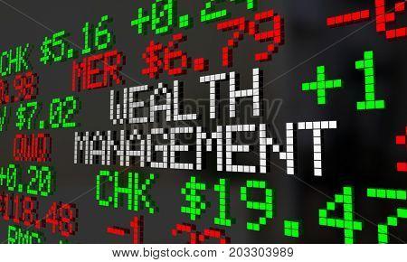 Wealth Management Financial Adviser Stock Market Investment Ticker 3d Illustration
