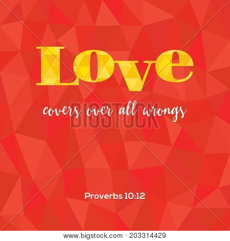 bible verse love covers all wrongs from proverbs on geometric polygon background