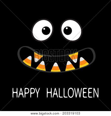 Happy Halloween. Scary monster face emotions. Vampire tooth fang. Big eyes mouth with candy corn Baby Greeting card. Flat design style . Black background. Vector illustration