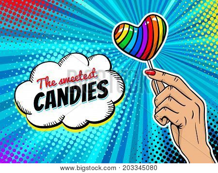 Pop art background with female hand holding bright rainbow lollipop and speech bubble with the Sweetest Candies text. Vector colorful hand drawn illustration in retro comic style. Candy shop poster.