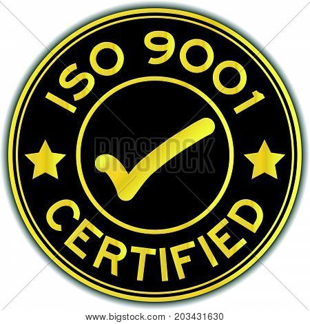 Black and gold color ISO 9001 certified with mark icon round sticker on white background