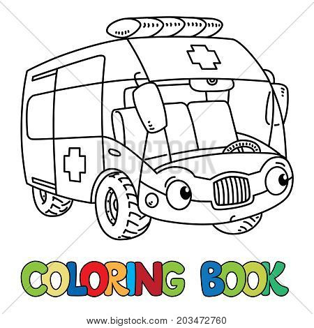 Ambulance car coloring book for kids. Small funny vector cute vehicle with eyes and mouth. Coloring book. Children vector illustration