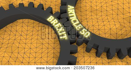 Image relative to politic situation between great britain and european union. Politic process named as brexit. Mechanism of Gears. Article 50 illuminated text. 3D rendering