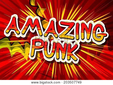Amazing Punk - Comic book word on abstract background.