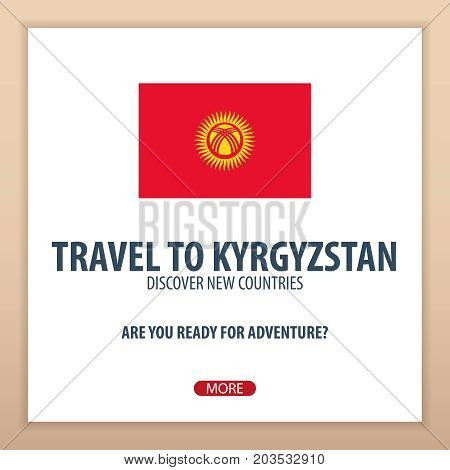Travel To Kyrgyzstan. Discover And Explore New Countries. Adventure Trip.