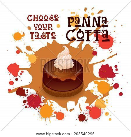 Panna Cotta Chocolate Dessert Colorful Icon Choose Your Taste Cafe Poster Vector Illustration