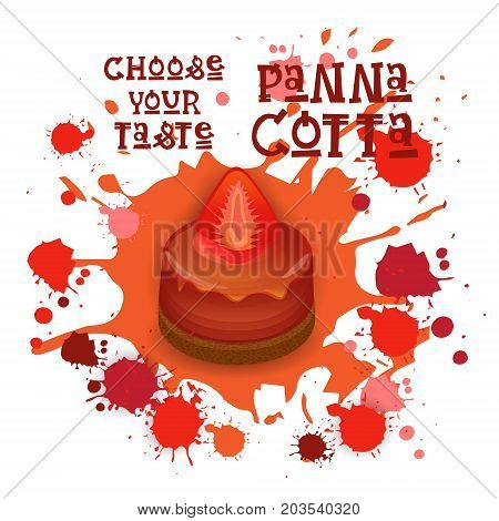 Panna Cotta Strawberry Dessert Colorful Icon Choose Your Taste Cafe Poster Vector Illustration