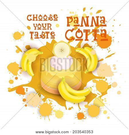 Panna Cotta Banana Dessert Colorful Icon Choose Your Taste Cafe Poster Vector Illustration