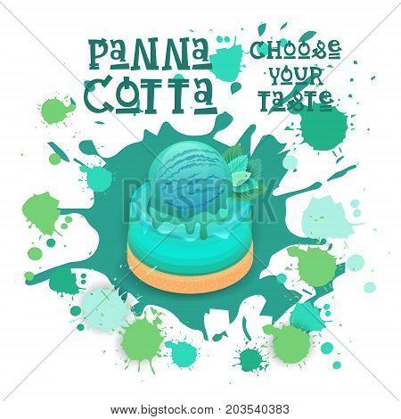Panna Cotta Mint Dessert Colorful Icon Choose Your Taste Cafe Poster Vector Illustration
