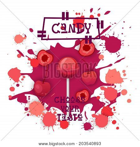 Candy Cherry Lolly Dessert Colorful Icon Choose Your Taste Cafe Poster Vector Illustration