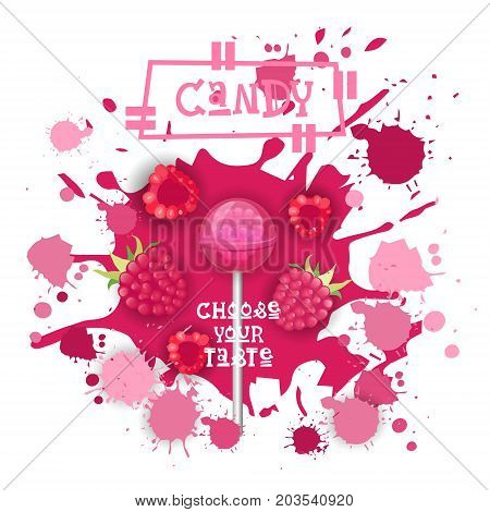 Candy Raspberry Lolly Dessert Colorful Icon Choose Your Taste Cafe Poster Vector Illustration