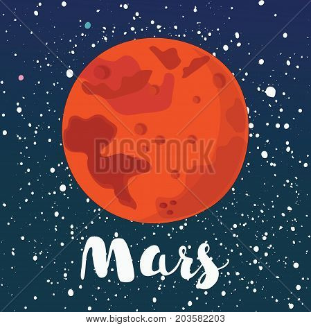 Vector cartoon illustration of Mars. Globe red planet on dark space star background. Globe vector Mars view from space. Element of solar system. Hand drawn lettering name