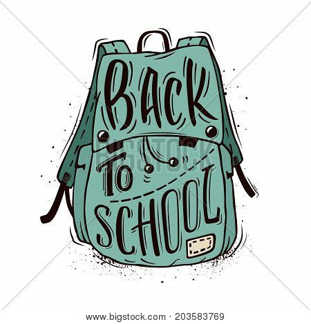 Back to school. Blue school bag with hand-drawn lettering and ink splashes on white background. Vector poster.
