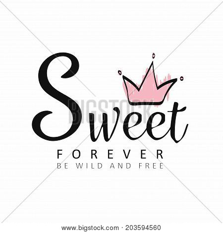 Slogan Graphics For T Shirt. Sweet Lettering With Pink Crown Typography For T Shirt Print