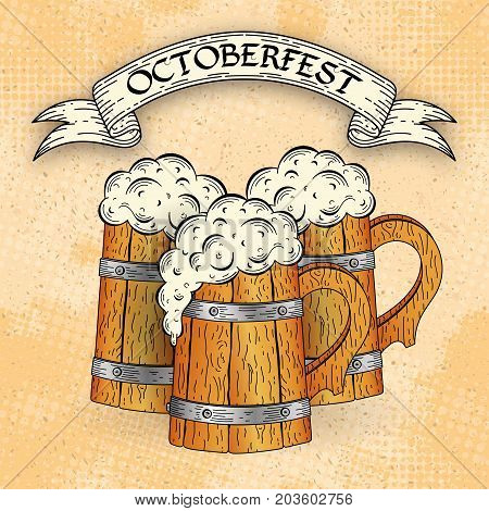 Wooden beer mugs in sketch style on grunge background. Poster template. Octoberfest typographic design. Decoration usable as banner cards posters label badge. Holiday Vector Illustration