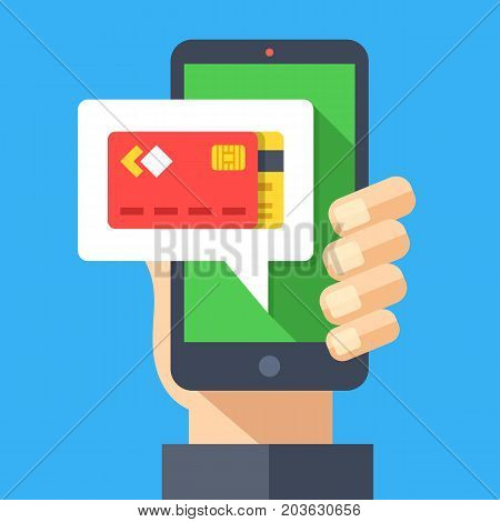 Pay with your smartphone. Hand holding smartphone with speech bubble and credit card on screen. Ecommerce, e-commerce, mobile payment concepts. Modern graphic elements. Flat design vector illustration