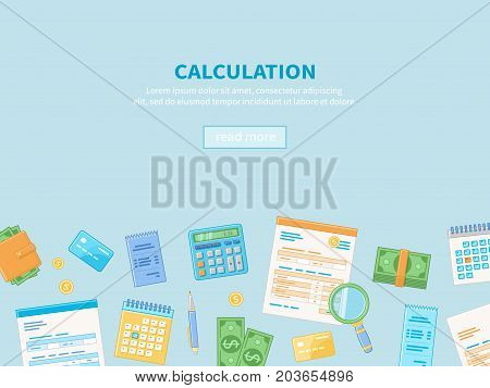 Calculation concept. Tax accounting. Financial analysis, analytics, data capture, planning, statistics, research. Financial business background. Documents, calendar, calculator, money, checks, wallet.