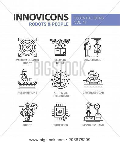 Robots and People - modern vector line design icons set. Vacuum cleaner robot, delivery drone, loader, assembly line, artificial intelligence, driverless car, processor, mechanic hand.