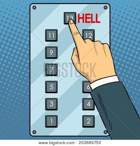 Top floor hell metaphor pop art retro vector illustration. Hand press button in elevator. Comic book style imitation.