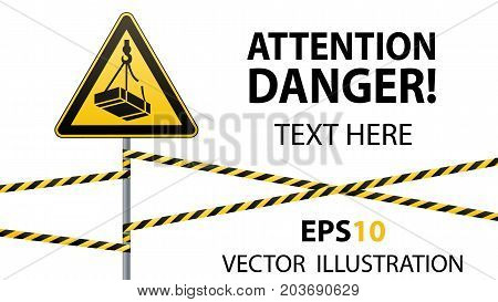 Caution - danger May fall from the height of the load. Safety sign. triangular sign on metal pole with warning bands. Light background. Vector illustration.