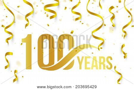 Isolated golden color number 100 with word years icon on white background with falling gold confetti and ribbons, 100th birthday anniversary greeting logo, card element, vector illustration.