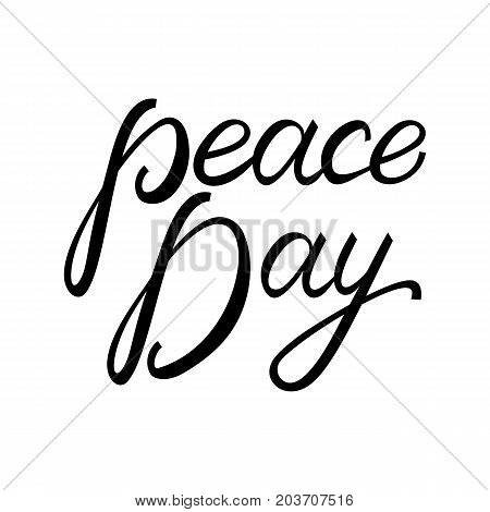 International Peace Day. Inscription brush Day of Peace