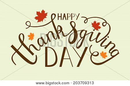 hand drawn thanksgiving lettering greeting phrase happy thanksgiving day with maple leaves