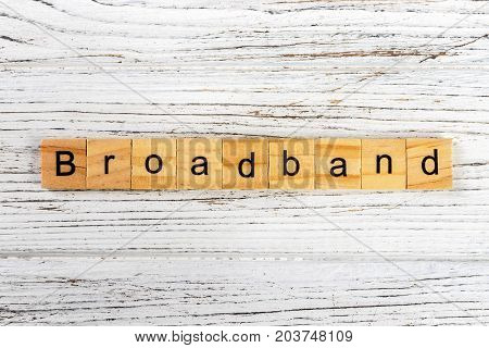 Broadband word made with wooden blocks concept