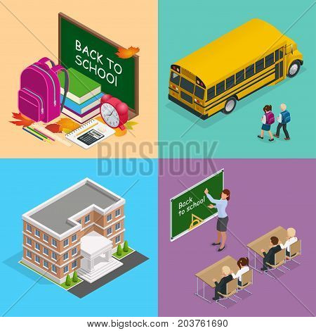 Four isometric vector web concepts a school board with books, a backpack and an alarm clock, a school bus and children, a school building, a teacher in class with students