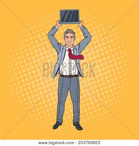 Pop Art Happy Businessman Holding Laptop above his Head. Vector illustration