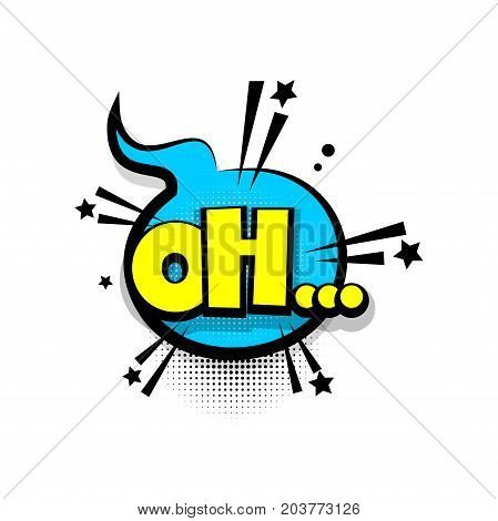 Oh, huh lettering. Comics book balloon. Bubble icon speech phrase. Cartoon font label tag expression. Comic text sound effects. Sounds vector illustration.