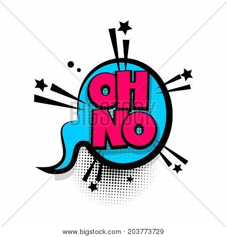 Oh no lettering. Comics book balloon. Bubble icon speech phrase. Cartoon font label tag expression. Comic text sound effects. Sounds vector illustration.