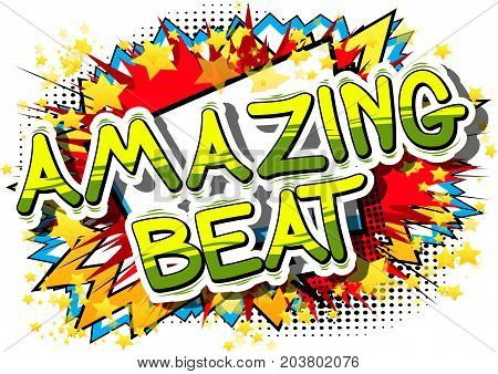 Amazing Beat - Comic book word on abstract background.