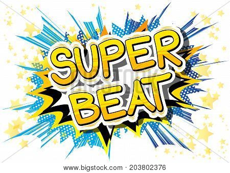 Super Beat - Comic book word on abstract background.