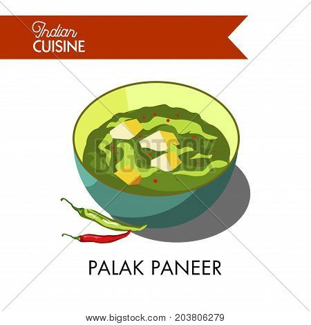 Hot palak paneer with chili pepper in deep bowl isolated cartoon flat vector illustration on white background. Traditional dish of Indian cuisine made of green spinach and homemade fresh cheese.
