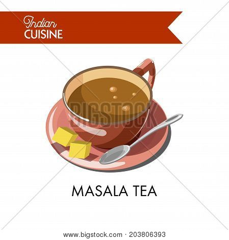 Masala tea cup on saucer with metal spoon and cane sugar cubes isolated cartoon flat vector illustration on white background. Hot healthy drink from India with mixture of spices and natural herbs.