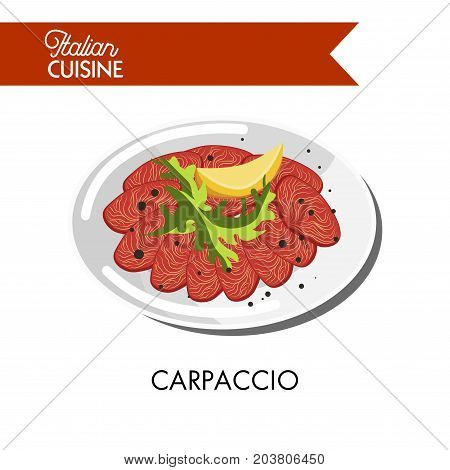 Delicious Italian carpaccio with black pepper, fresh arugula and lemon slice on shiny plate isolated vector illustration on white background. Dish of thinly sliced pieces of raw beef tenderloin.