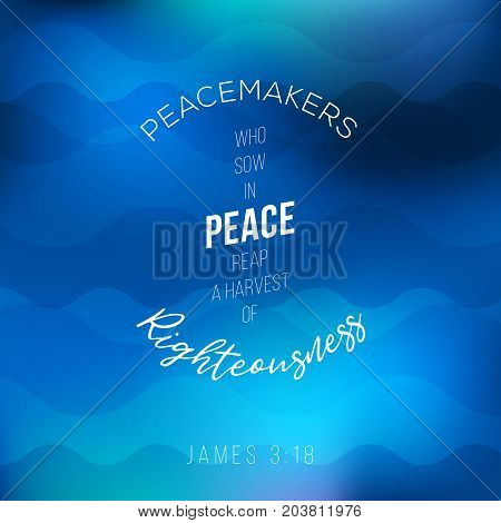 peacemakers who sow in peace reap a harvest of righteousness from james, bible quote poster