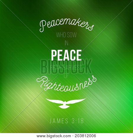 peacemakers who sow in peace reap a harvest of righteousness from james, bible quote poster and dove sign