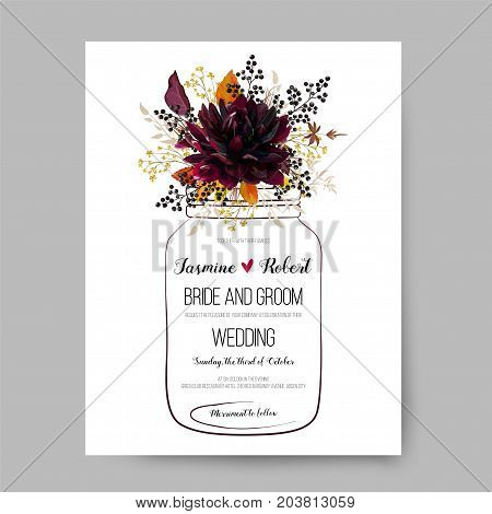 Flower Vector wedding invite, invitation design card: drawn glass jar with burgundy red marsala dahlia flower wild Autumn yellow flowers black berry fall colorful leaves.  All elements are editable