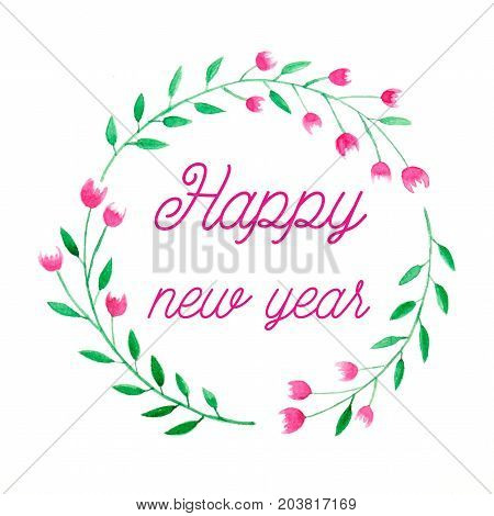 Happy new year on hand painting flowers wreath in watercolor style over white paper background flowers wreath new year greeting card
