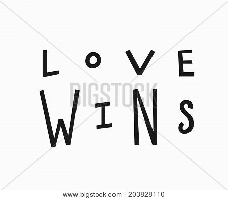 Love wins t-shirt quote feminist lettering. Calligraphy inspiration graphic design typography element. Hand written card. Simple vector sign. Protest against lgbt discrimination