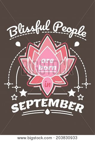 Blissful People are Born in September. Birthday greeting present as t-shirt, card or poster with illustrated, line style ribbon graphics text.