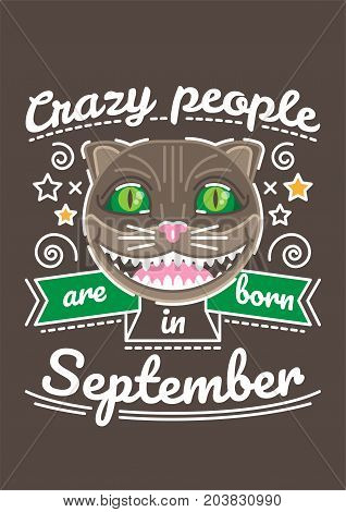Crazy People are Born in September. Birthday greeting present as t-shirt, card or poster with illustrated, line style ribbon graphics text.