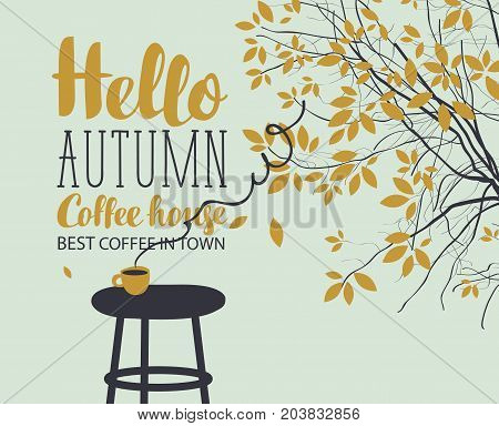 Vector banner on the coffee theme with autumn landscape in retro style with the inscriptions with a cup of hot coffee on the table and autumn tree