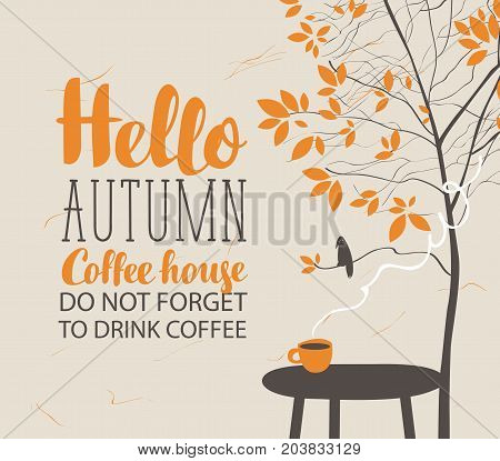 Vector banner on the coffee theme with autumn landscape in retro style with the inscriptions with a cup of hot coffee on the table and bird on the autumn tree