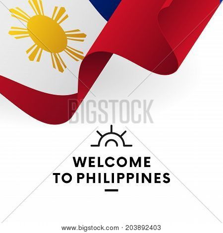 Welcome to Philippines. Philippines flag. Patriotic design. Vector illustration.